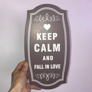 """Cute sign """" keep calm and fall in love """""""